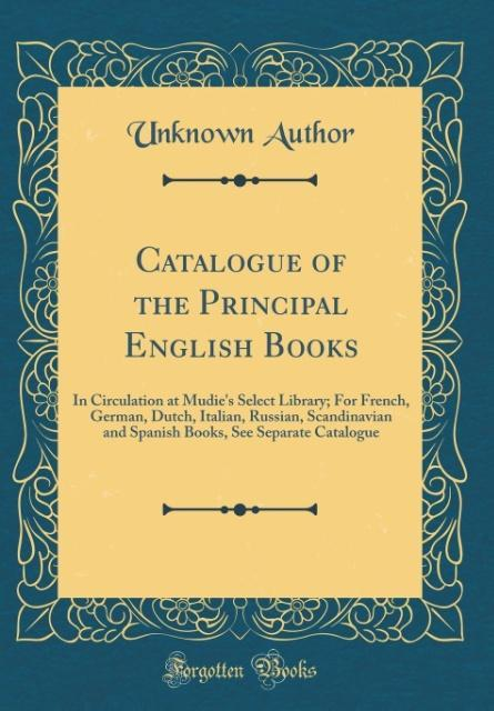 Catalogue of the Principal English Books als Bu...