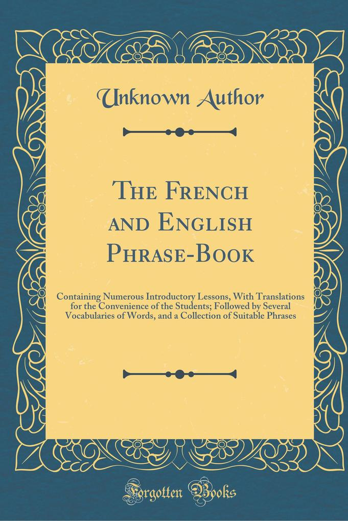 The French and English Phrase-Book als Buch von...