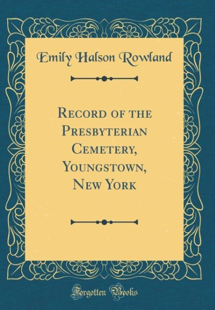 Record of the Presbyterian Cemetery, Youngstown...
