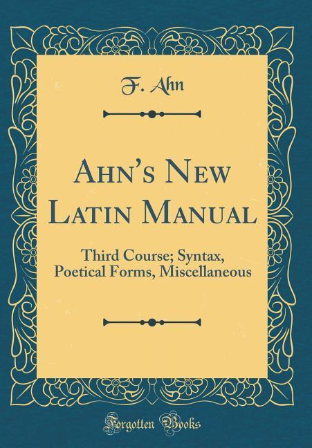 Ahn´s New Latin Manual als Buch von F. Ahn