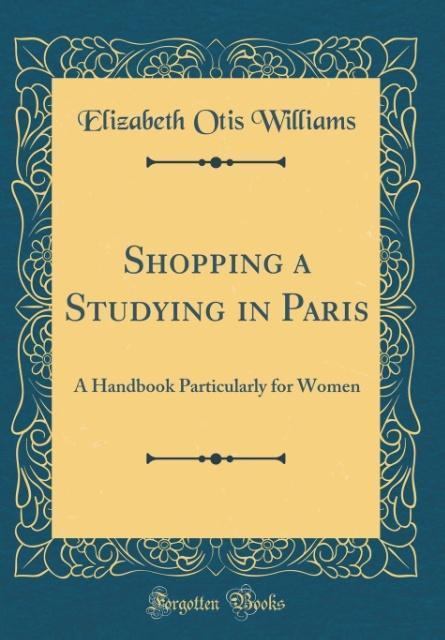 Shopping a Studying in Paris als Buch von Eliza...