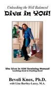 Unleashing the Well Balanced Diva in You!: The Diva in You Training Manual-Looking Good & Feeling Good
