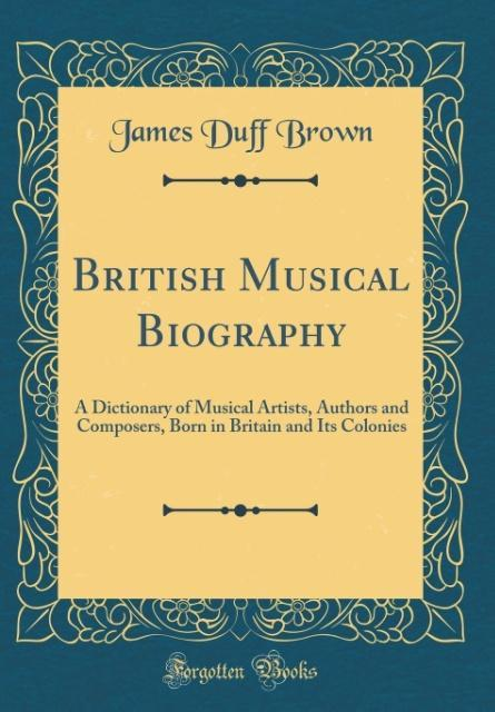 British Musical Biography als Buch von James Du...