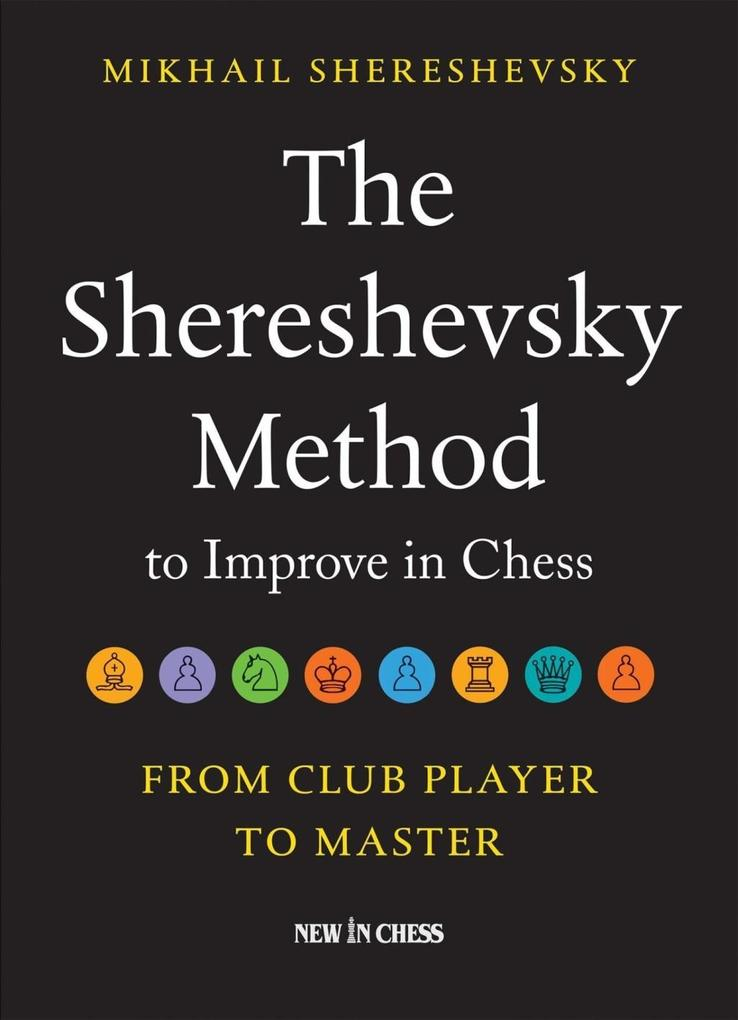 The Shereshevsky Method to Improve in Chess als...