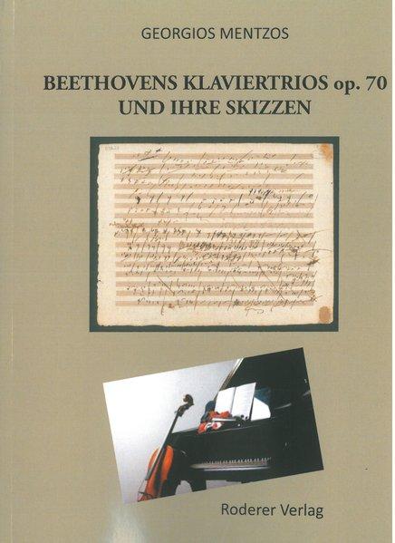 Beethovens Klaviertrios op. 70 und ihre Skizzen als Buch