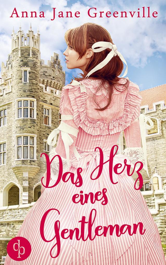 Das Herz eines Gentleman (Historisch, Liebesroman) als eBook