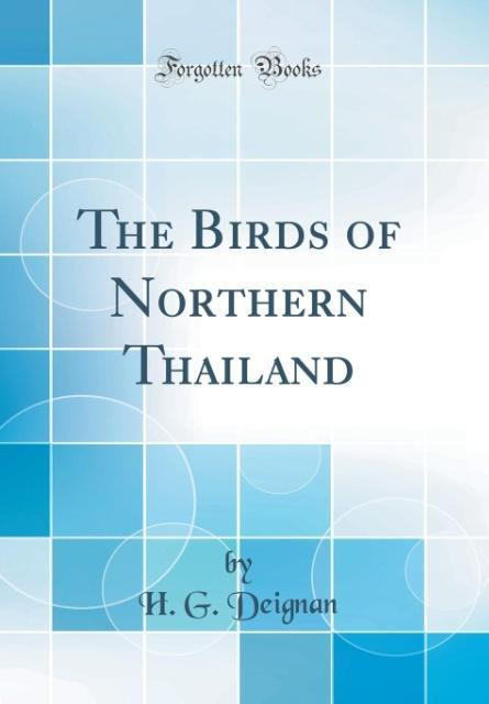The Birds of Northern Thailand (Classic Reprint...