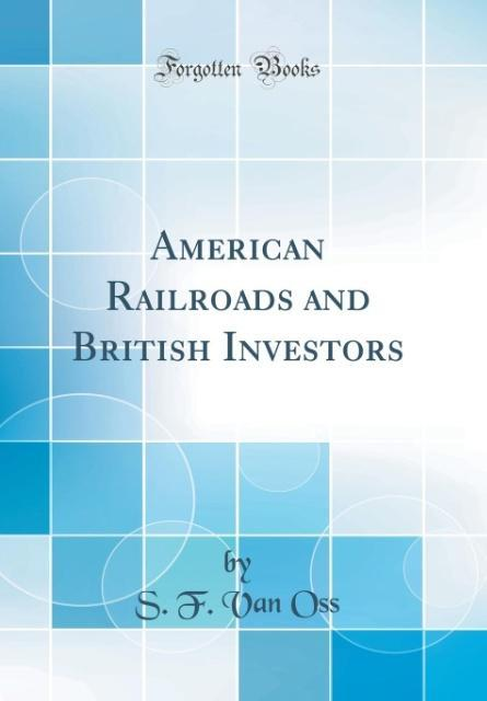 American Railroads and British Investors (Class...