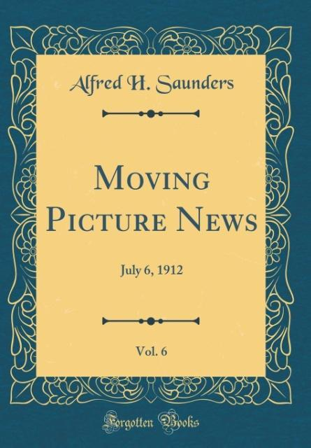 Moving Picture News, Vol. 6 als Buch von Alfred...
