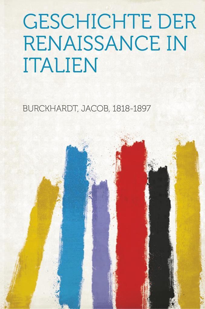 Geschichte Der Renaissance in Italien als Tasch...