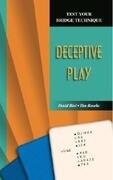 Test Your Bridge Technique: Deceptive Play
