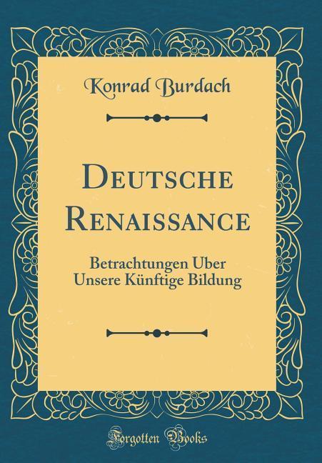 Deutsche Renaissance als Buch von Konrad Burdach