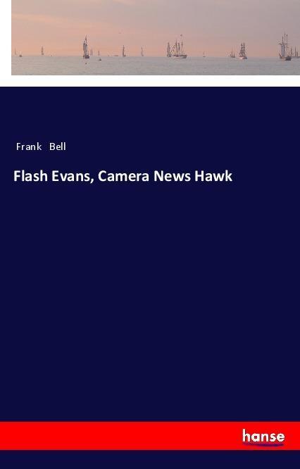 Flash Evans, Camera News Hawk als Buch von Fran...