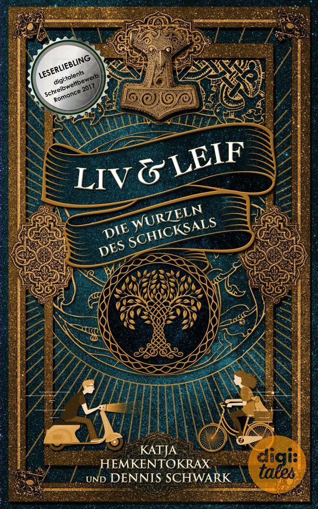Liv & Leif. Die Wurzeln des Schicksals als eBook