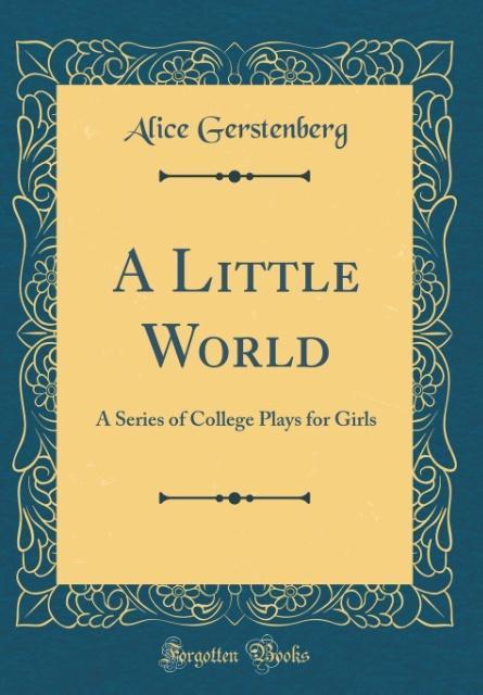 A Little World als Buch von Alice Gerstenberg