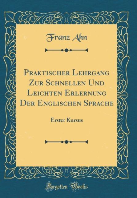 Praktischer Lehrgang Zur Schnellen Und Leichten...