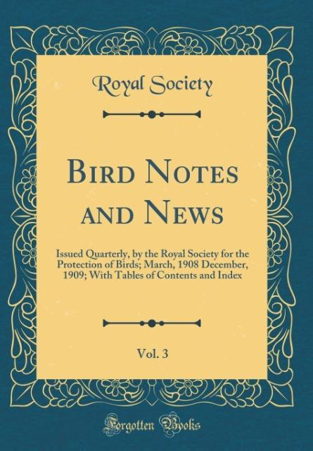 Bird Notes and News, Vol. 3 als Buch von Royal ...