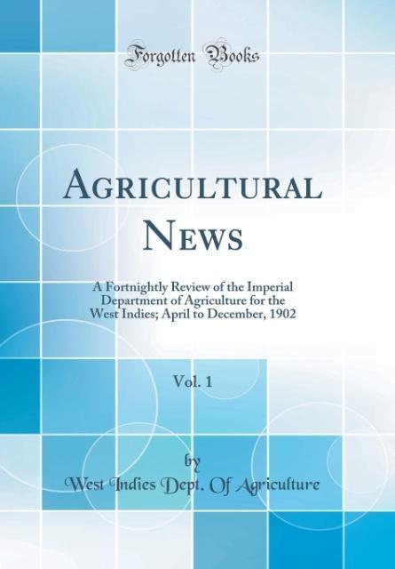 Agricultural News, Vol. 1 als Buch von West Ind...