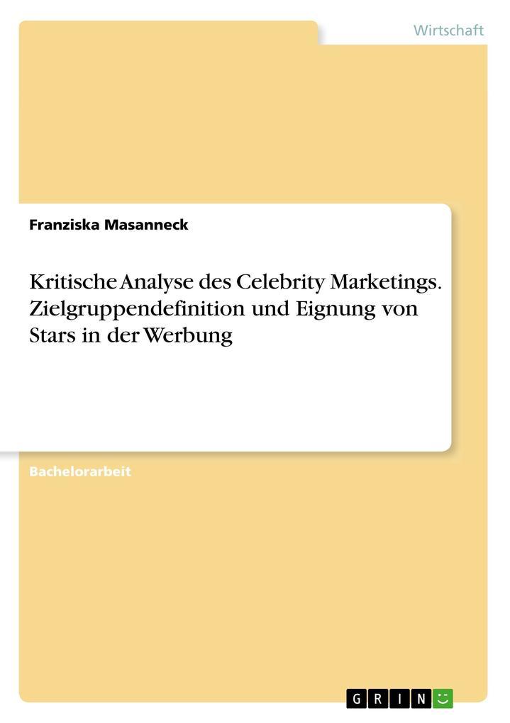 Kritische Analyse des Celebrity Marketings. Zie...