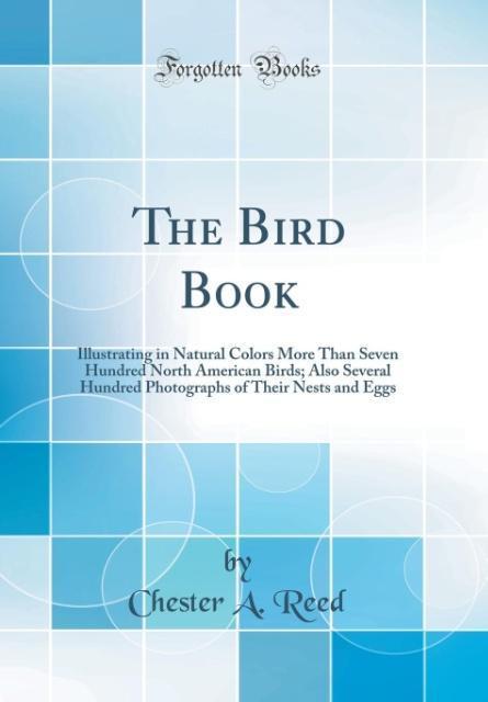 The Bird Book als Buch von Chester A. Reed