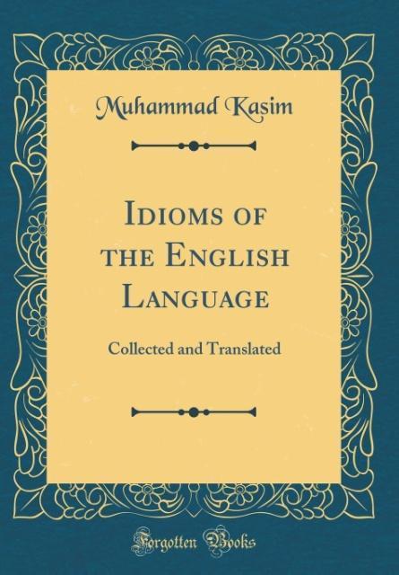 Idioms of the English Language als Buch von Muh...