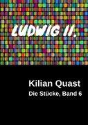 LUDWIG II. - Die Stücke, Band 6