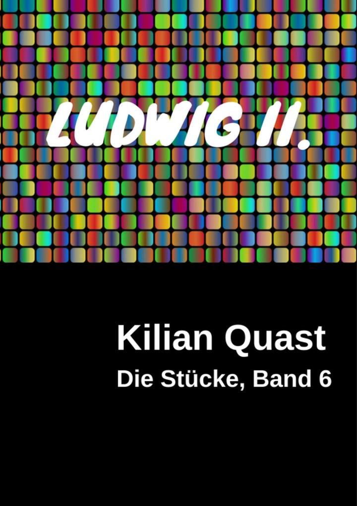 LUDWIG II. - Die Stücke, Band 6 als eBook epub