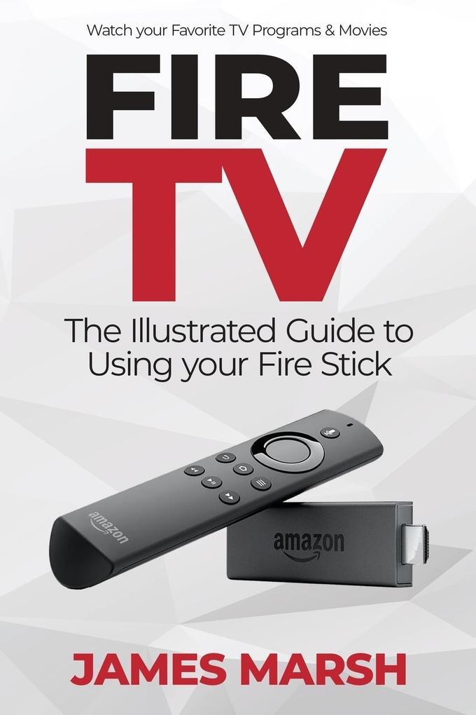 Fire TV als Taschenbuch von James Marsh