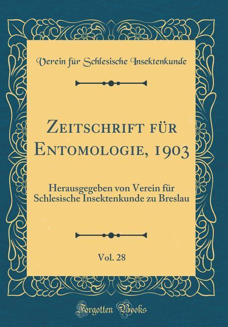 Zeitschrift für Entomologie, 1903, Vol. 28 als ...