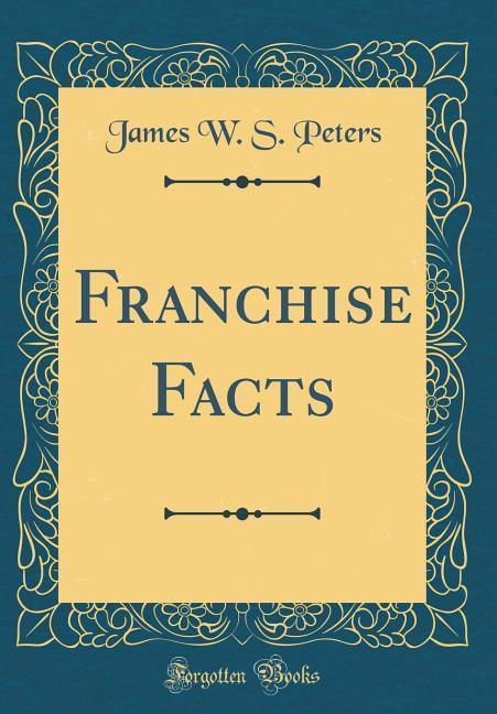 Franchise Facts (Classic Reprint) als Buch von ...