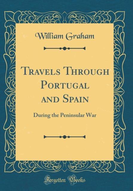 Travels Through Portugal and Spain als Buch von...