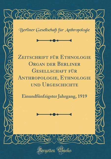 Zeitschrift für Ethnologie Organ der Berliner G...