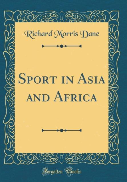 Sport in Asia and Africa (Classic Reprint) als ...