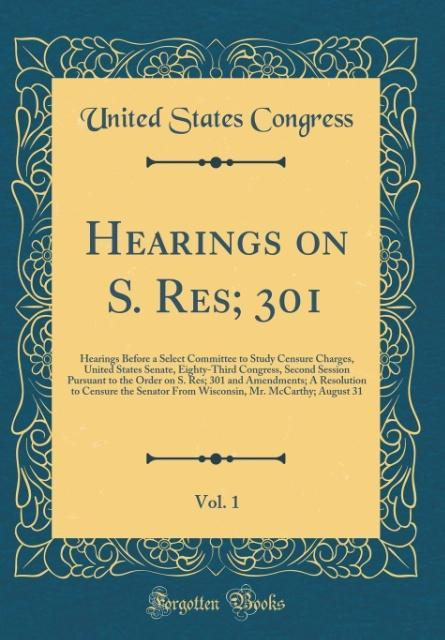Hearings on S. Res; 301, Vol. 1 als Buch von Un...