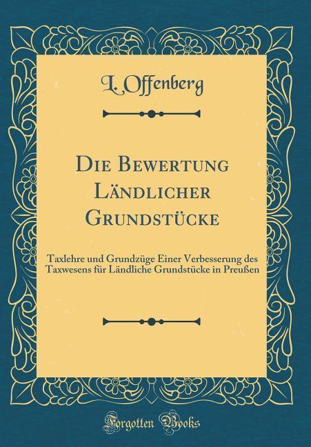 Die Bewertung Ländlicher Grundstücke als Buch v...