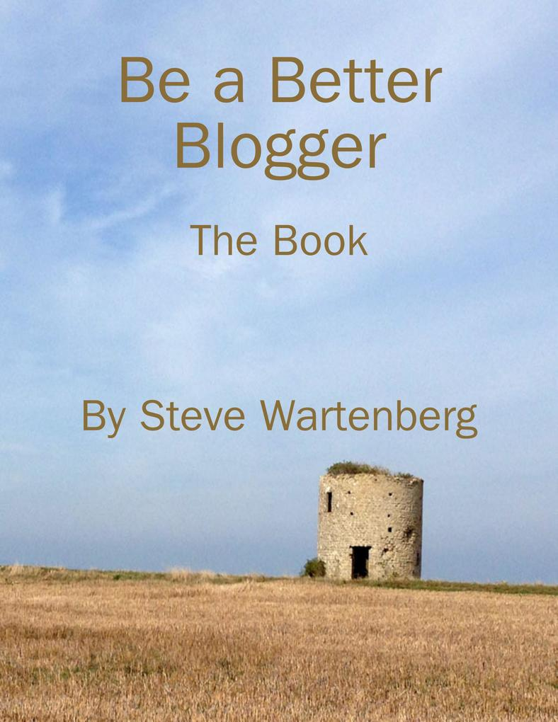 Be a Better Blogger: The Book als eBook Downloa...