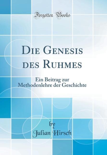 Die Genesis des Ruhmes als Buch von Julian Hirsch