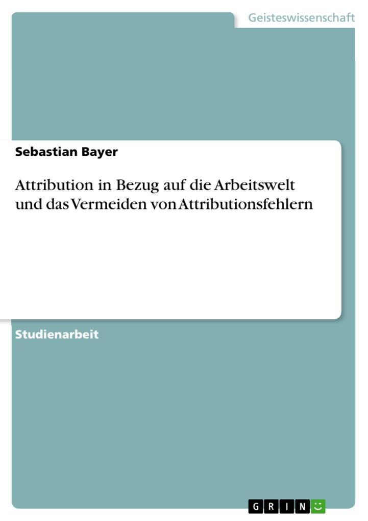 Attribution in Bezug auf die Arbeitswelt und da...