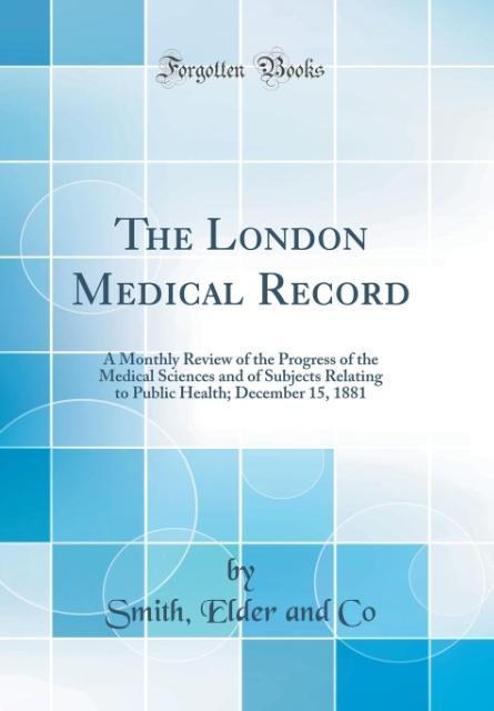 The London Medical Record als Buch von Smith El...
