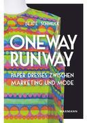 Oneway Runway - Paper Dresses zwischen Marketing und Mode