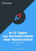 In 31 Tagen zur Bachelorarbeit oder Masterarbeit