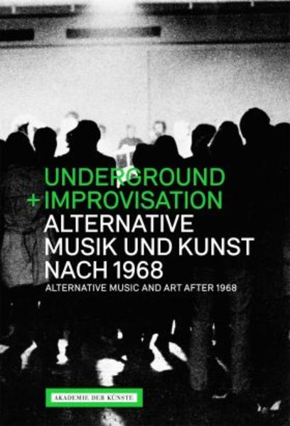 Underground und Improvisation. Alternative Musi...