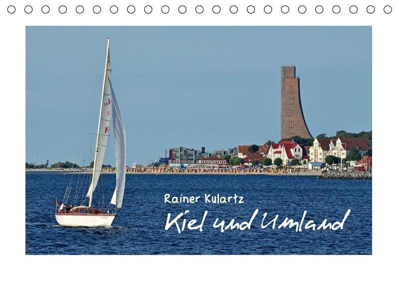 Kiel und Umland (Tischkalender 2017 DIN A5 quer)