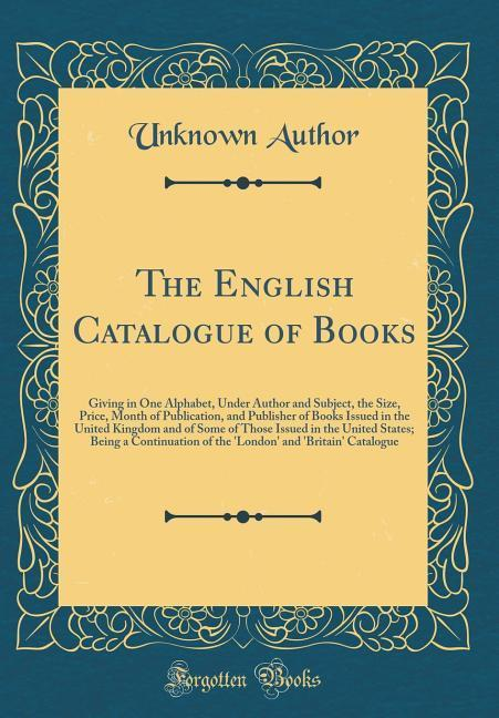 The English Catalogue of Books als Buch von Unk...