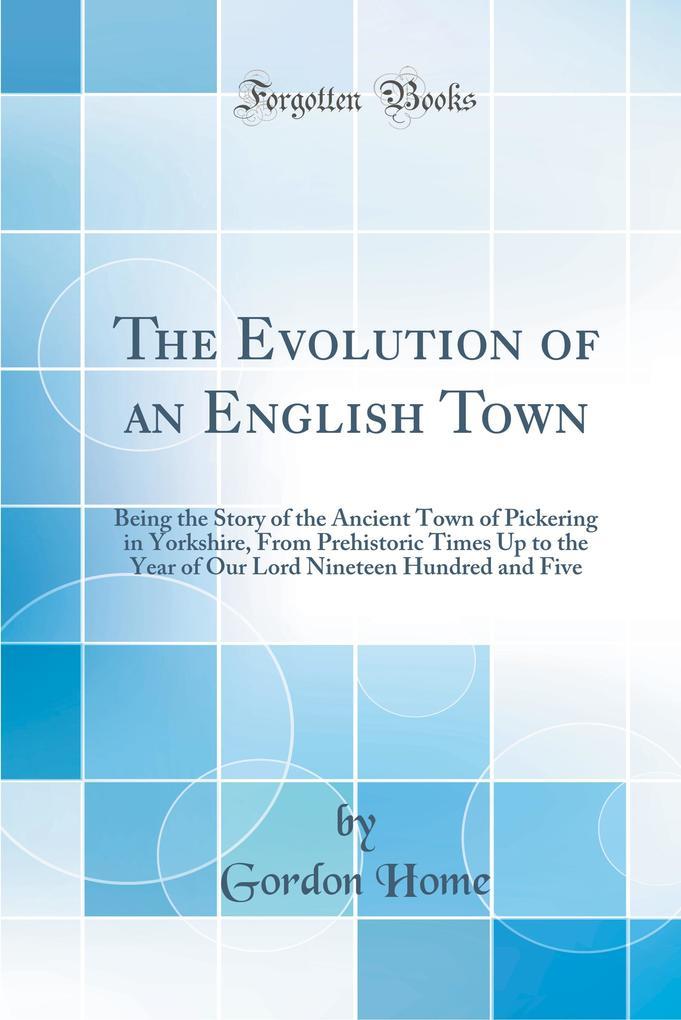 The Evolution of an English Town als Buch von G...