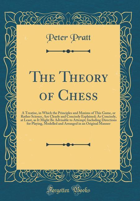 The Theory of Chess als Buch von Peter Pratt