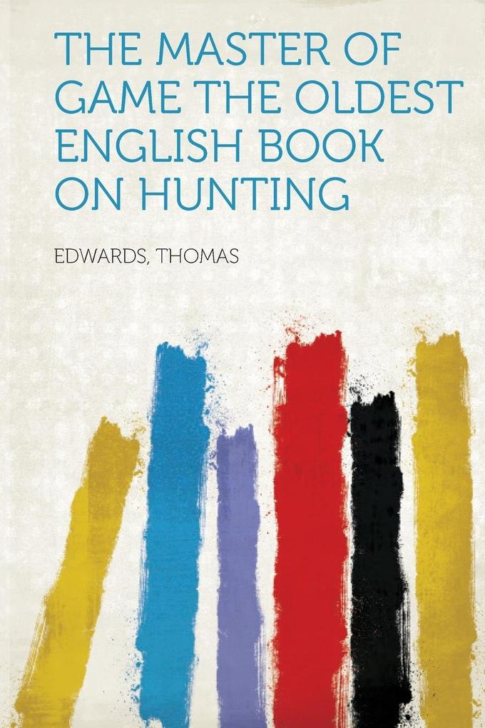 The Master of Game The Oldest English Book on H...