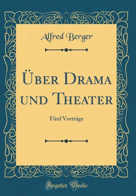 Über Drama und Theater als Buch von Alfred Berger