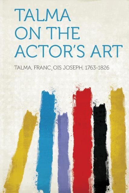 Talma on The Actor´s Art als Taschenbuch von