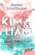 Kim & Liam - Für immer Du